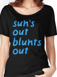 sun's out blunts out Women's Relaxed Fit T-Shirt