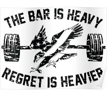 The Bar Is Heavy Regret Is Heavier - Army Poster