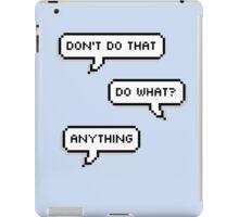 Don't Do That iPad Case/Skin