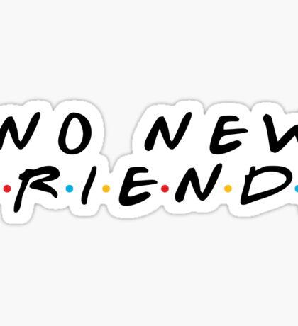 No New Friends Sticker