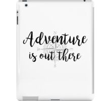 Adventure is out there (Compass) (Only intended for white clothing) iPad Case/Skin