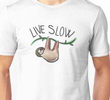 Live Slow  Unisex T-Shirt