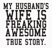 MY HUSBAND'S WIFE IS FREAKING AWESOME TRUE STORY by Glamfoxx