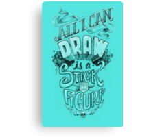 All I Can Draw Canvas Print