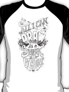 All I Can Draw T-Shirt