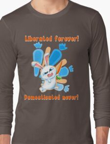 Liberated Forever, Domesticated Never! (The Secret Life Of Pets) Long Sleeve T-Shirt