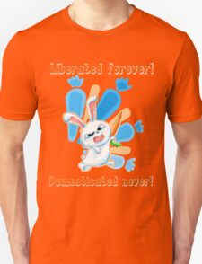 Liberated Forever, Domesticated Never! (The Secret Life Of Pets) Unisex T-Shirt