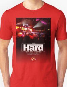 Go hard or go home! Unisex T-Shirt