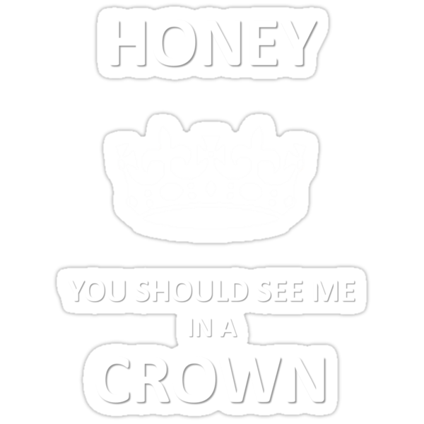 You Should See Me In A Crown by rycbar321