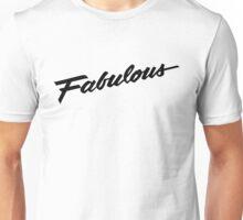Fabulous - Black Unisex T-Shirt