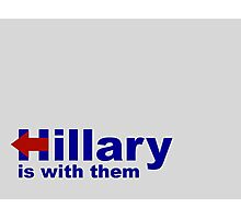Hillary is With Them Photographic Print