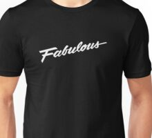 Fabulous - White Unisex T-Shirt