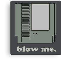 Blow me.  Canvas Print