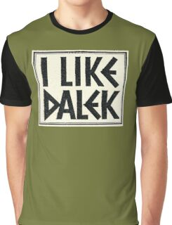 I Like Dalek Graphic T-Shirt