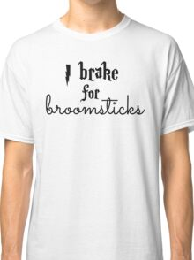 Brake for Broomsticks - Harry Potter Quidditch Classic T-Shirt