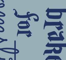 Brake for Broomsticks - Harry Potter Quidditch Ravenclaw Sticker
