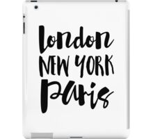 London, New York, Paris - Script Typography iPad Case/Skin