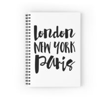 London, New York, Paris - Script Typography Spiral Notebook