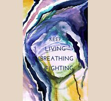 Keep Living, Breathing, Fighting Unisex T-Shirt