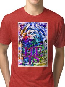 STAINED GLASS - he is Tri-blend T-Shirt