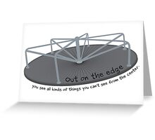 Out on the edge Greeting Card