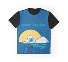 Hang in There, Baby! Graphic T-Shirt