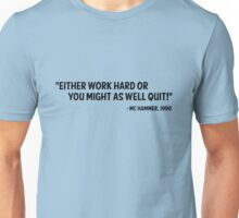 MC Hammer Quote Unisex T-Shirt