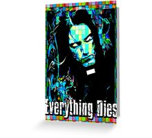 EVERYTHING DIES - STAINED GLASS Greeting Card