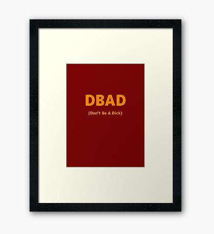 DBAD - Motto Framed Print