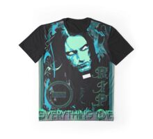 EVERYTHING DIES Graphic T-Shirt