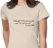 Lisa Loeb Quote Womens Fitted T-Shirt