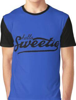 hello sweety Graphic T-Shirt