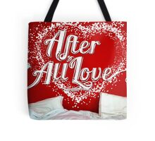 After All Love Tote Bag