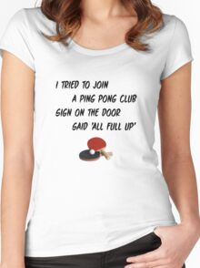 I Tried To Join A Ping Pong Club Women's Fitted Scoop T-Shirt