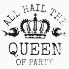 Queen of Party by derpfudge