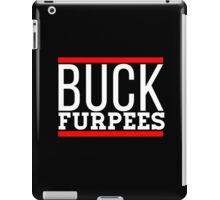 Buck furpees awesome training clever quotes funny t-shirt iPad Case/Skin