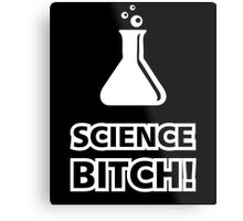 Science Bitch Funny Metal Print