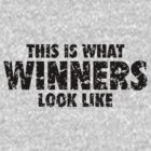 This is what Winners look like (Black Used Look) by theshirtshops