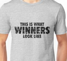 This is what Winners look like (Black Used Look) Unisex T-Shirt