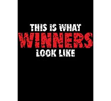This is what Winners look like (White Red Used Look) Photographic Print