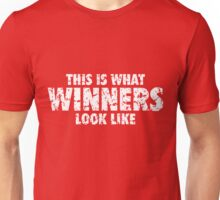 This is what Winners look like (White Used Look) Unisex T-Shirt