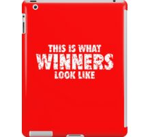 This is what Winners look like (White Used Look) iPad Case/Skin