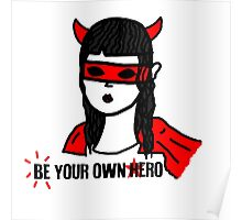 Be your own hero. Poster