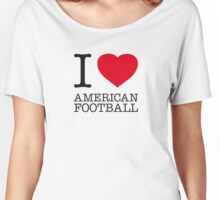 I ♥ AMERICAN FOOTBALL Women's Relaxed Fit T-Shirt