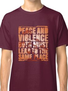 Peace and violence Classic T-Shirt