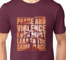 Peace and violence Unisex T-Shirt