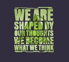 We Are Shaped By Our Thoughts Unisex T-Shirt