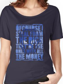 The Ones With All the Money Women's Relaxed Fit T-Shirt