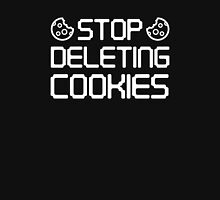 Stop Deleting Cookies Unisex T-Shirt