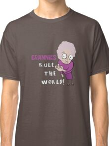 GRANNIES RULE THE WORLD Classic T-Shirt